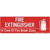 """Fire Extinguisher – In Case Of Fire Break Glass"""