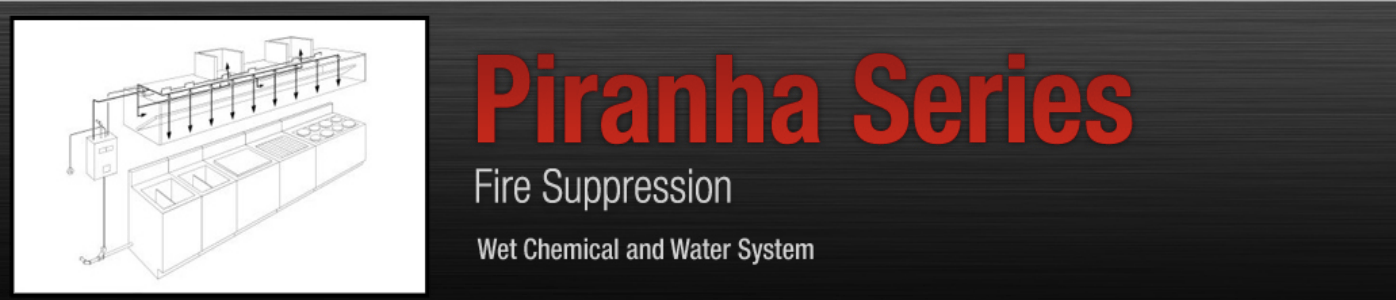 PIRANHA Restaurant Wet Agent Fire Suppression system